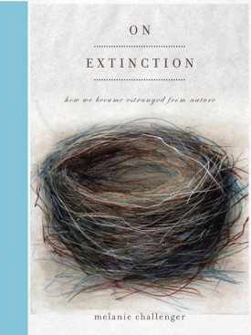 On Extinction by Melanie Challenger