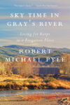 Sky Time in Gray's River by Robert Michael Pyle
