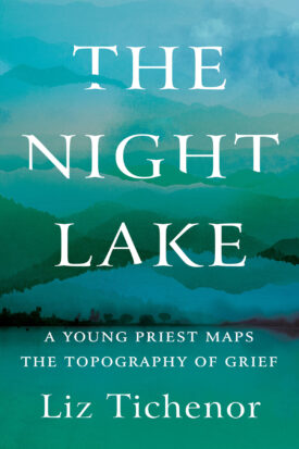 The Night Lake by Liz Tichenor